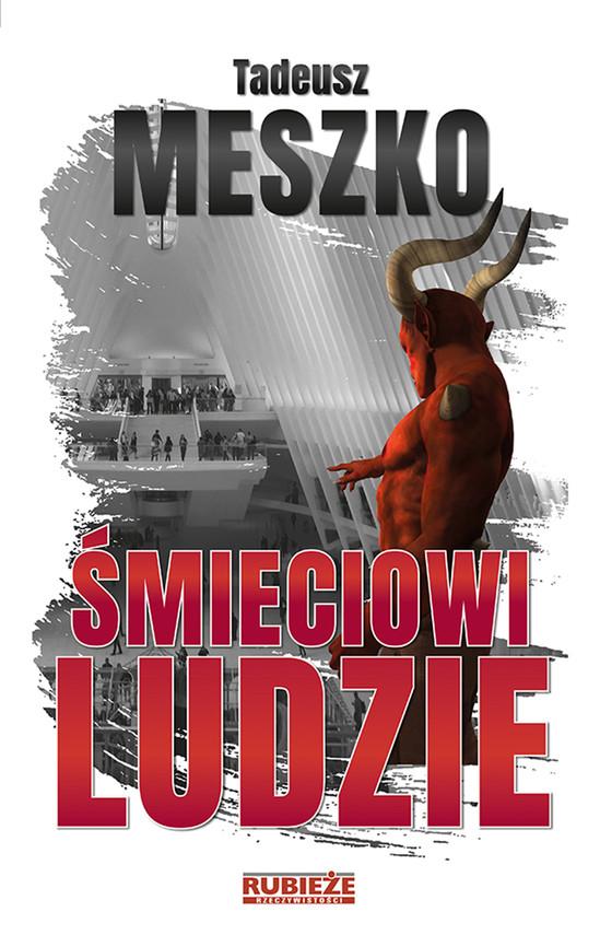 okładka Śmieciowi ludzie, Ebook | Meszko Tadeusz