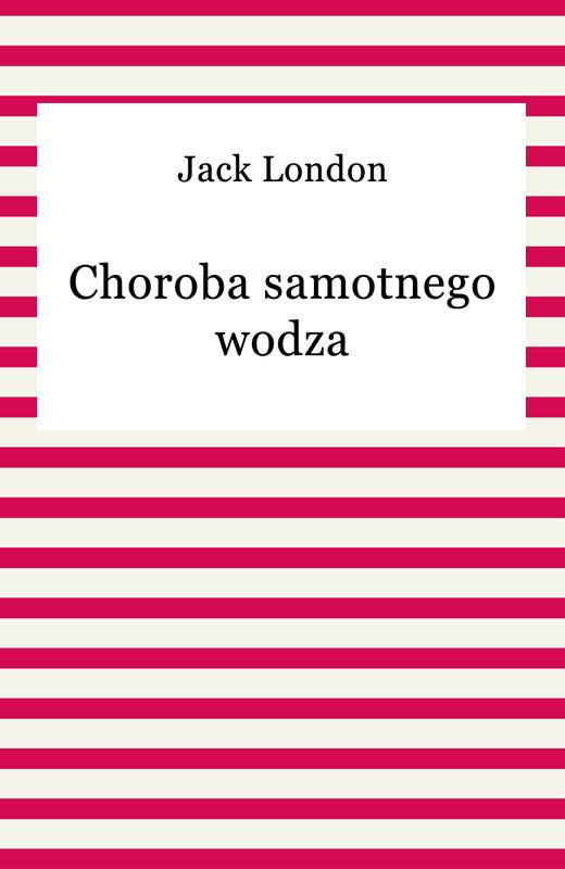 okładka Choroba samotnego wodza, Ebook | Jack London