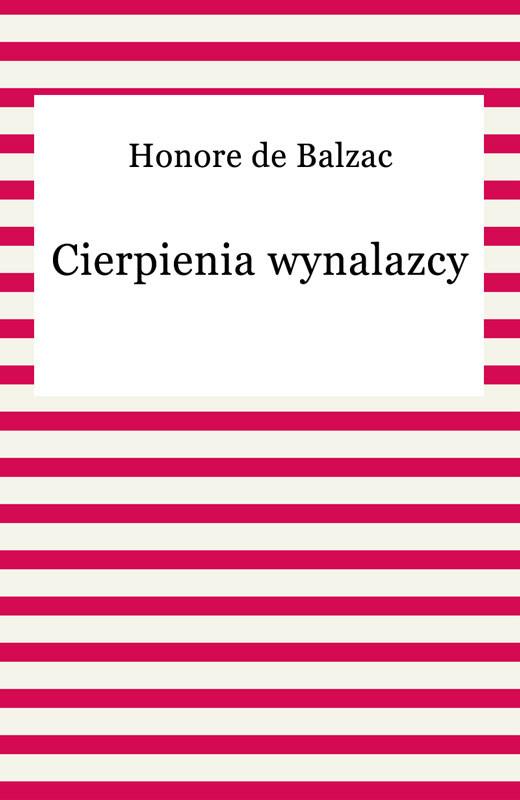 okładka Cierpienia wynalazcy, Ebook | Honore De Balzac