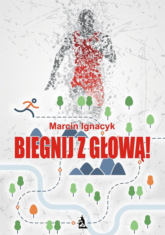 okładka Biegnij z głową!, Ebook | Marcin  Ignacyk