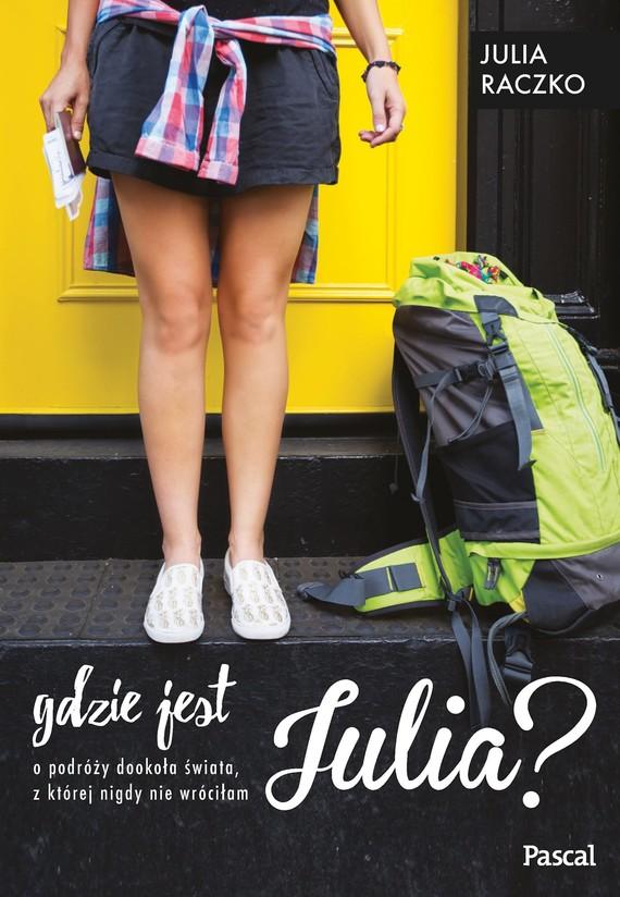 okładka Gdzie jest Julia, Ebook | Julia Raczko
