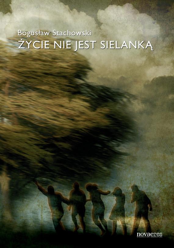 okładka Życie nie jest sielanką, Ebook   Bogusław  Stachowski
