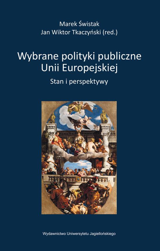 okładka Wybrane polityki publiczne Unii Europejskiej, Ebook | Jan Wiktor Tkaczyński, Świstak Marek
