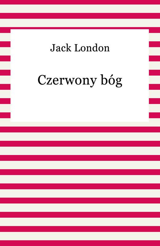 okładka Czerwony bóg, Ebook | Jack London
