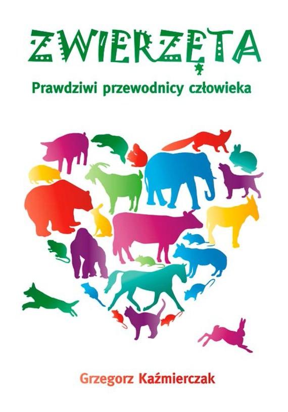 okładka Zwierzęta. Prawdziwi przewodnicy człowieka, Ebook | Grzegorz  Kaźmierczak