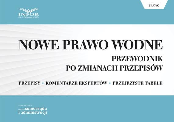 okładka Nowe Prawo wodne. Przewodnik po zmianach przepisów, Ebook | Praca Zbiorowa