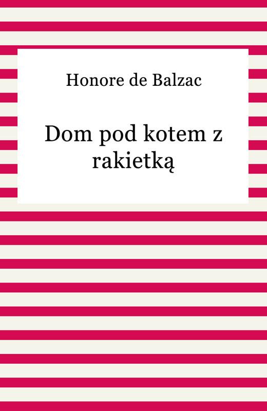 okładka Dom pod kotem z rakietką, Ebook | Honore De Balzac