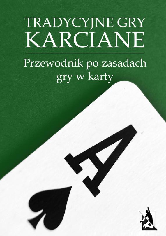okładka Tradycyjne gry karciane. Przewodnik po zasadach gry w karty, Ebook | tylkorelaks.pl