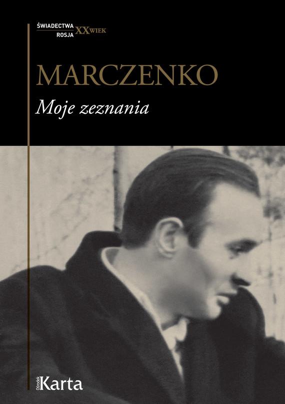 okładka Moje zeznania, Ebook   Anatolij Marczenko