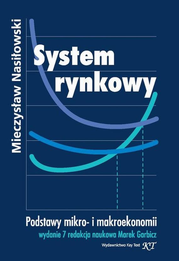 okładka System rynkowy. Wydanie 7 redakcja naukowa Marek Garbicz, Ebook | Mieczysław  Nasiłowski