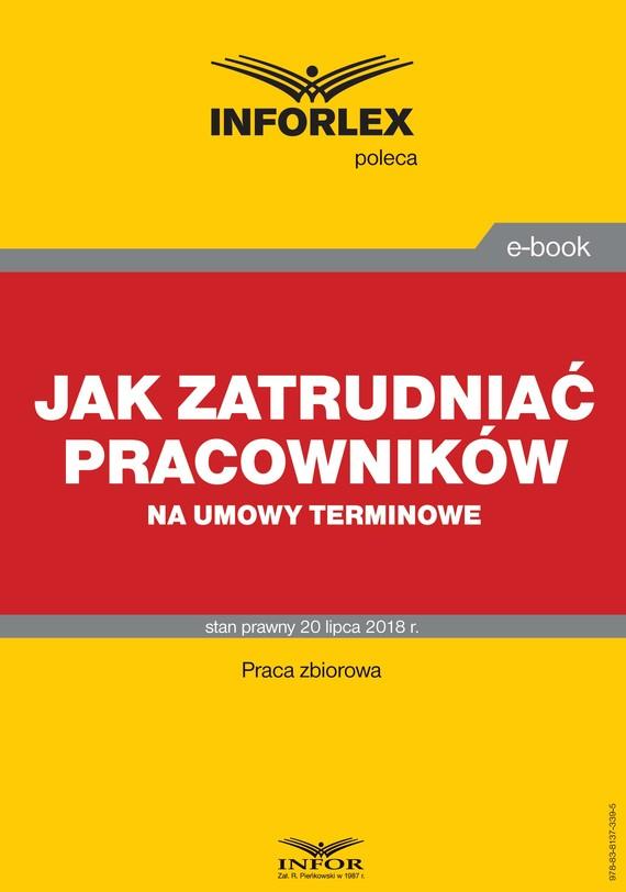 okładka Jak zatrudniać pracowników na umowy terminowe, Ebook | Praca zbiorowa