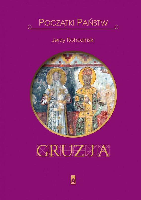okładka Początki państw. Gruzja, Ebook   Jerzy  Rohoziński