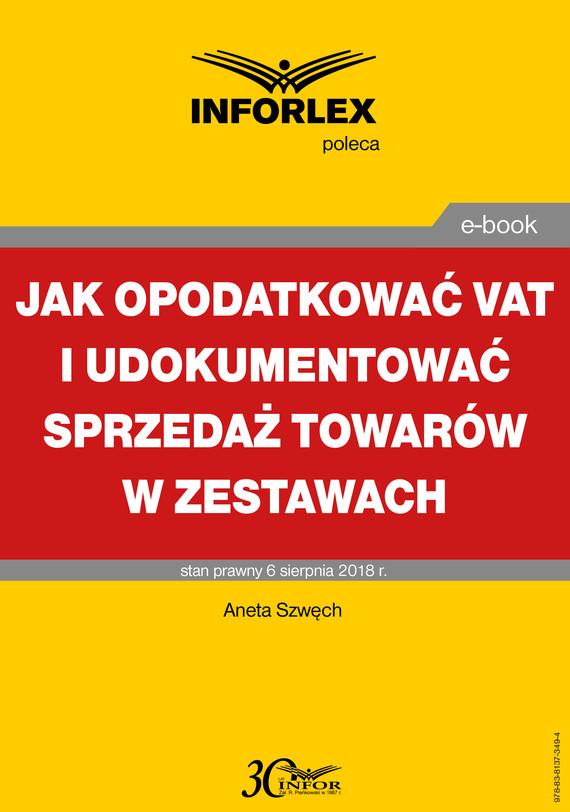 okładka Jak opodatkować VAT i udokumentować sprzedaż towarów w zestawachebook | pdf | Aneta Szwęch