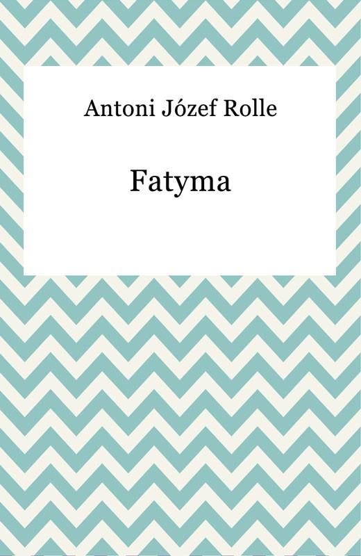 okładka Fatymaebook | epub, mobi | Antoni Józef Rolle