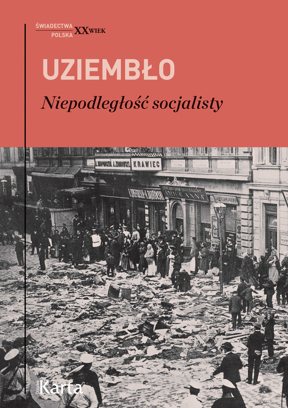 okładka Niepodległość socjalisty, Ebook   Adam Uziembło
