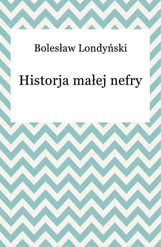 okładka Historja małej nefry, Ebook | Bolesław Londyński