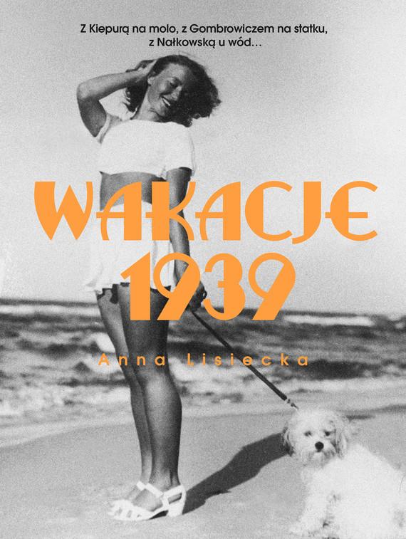 okładka Wakacje 1939ebook | epub, mobi | Anna Lisiecka