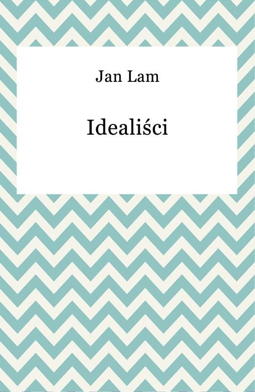 okładka Idealiściebook   epub, mobi   Jan Lam