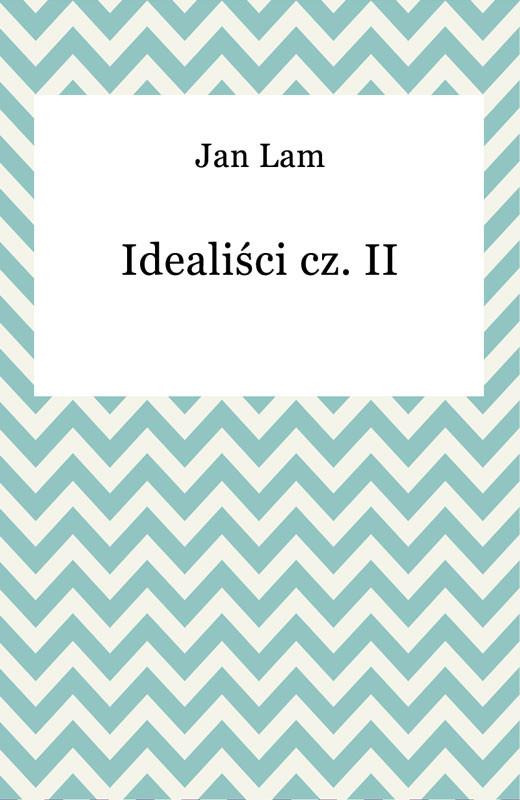 okładka Idealiści cz. IIebook | epub, mobi | Jan Lam