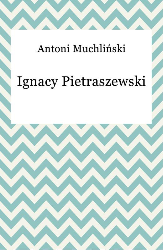 okładka Ignacy Pietraszewski, Ebook | Antoni Muchliński
