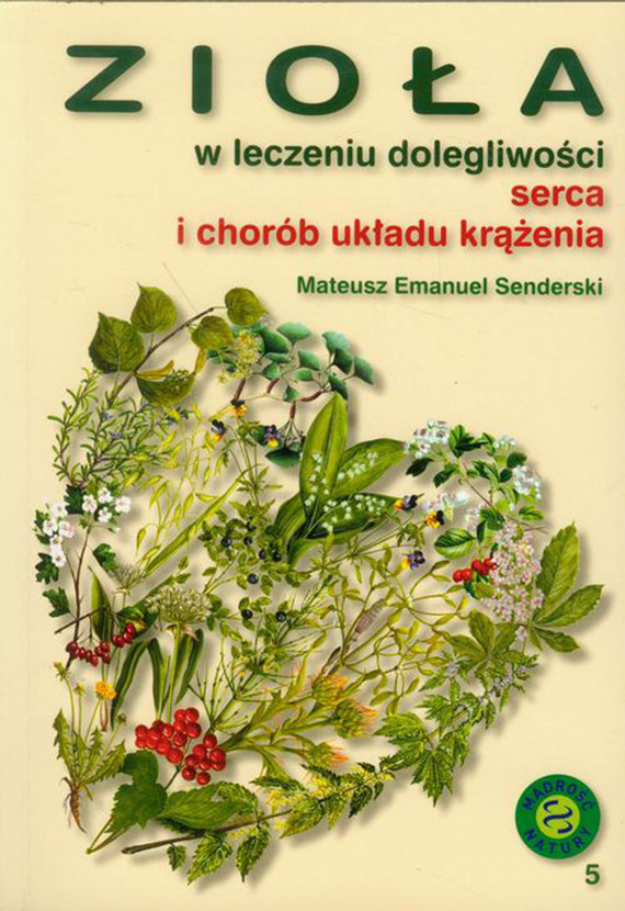 okładka Zioła w leczeniu dolegliwości serca i układu krążeniaebook | pdf | Mateusz Emanuel Senderski