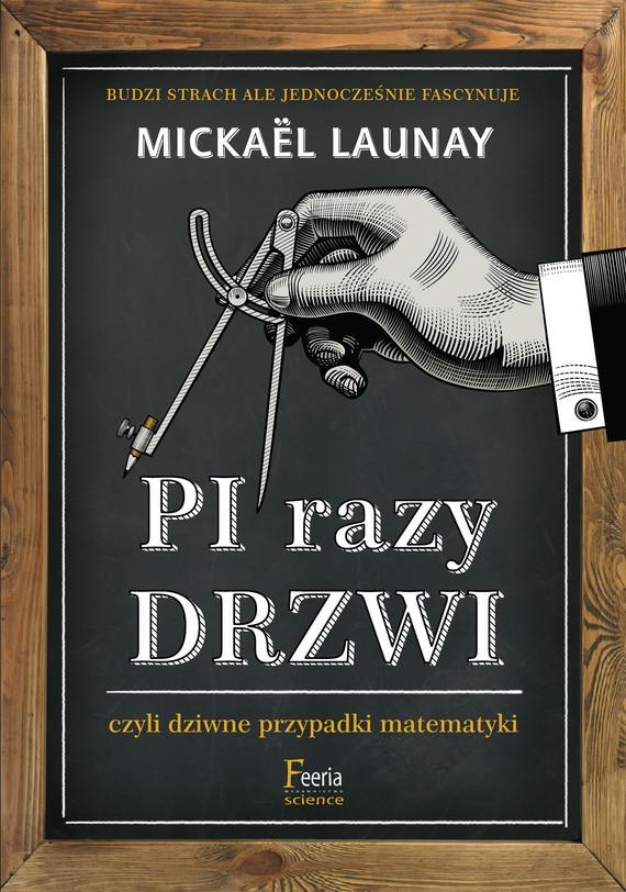 okładka Pi razy drzwi czyli dziwne przypadki matematyki, Ebook   Mickaël Launay