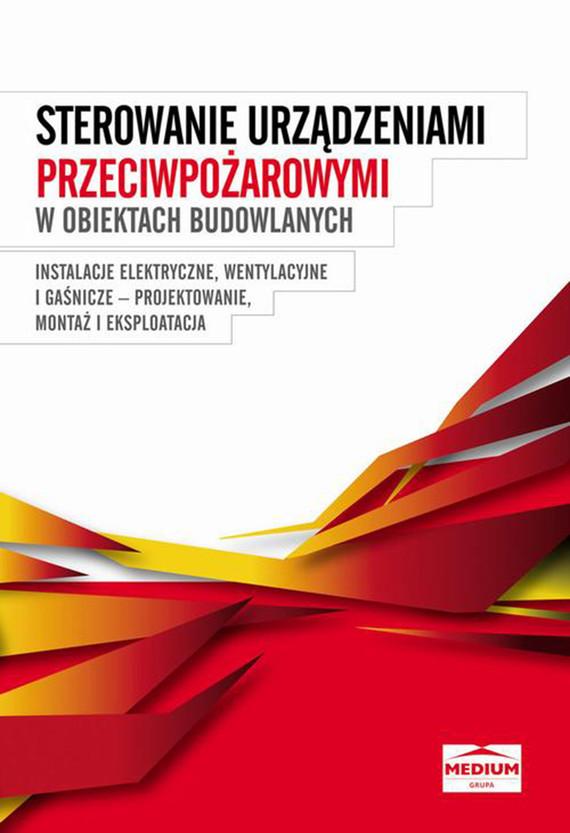 okładka Sterowanie urządzeniami przeciwpożarowymi w obiektach budowlanych, Ebook | Praca Zbiorowa