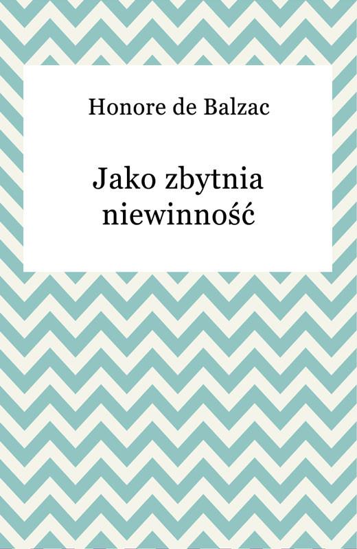 okładka Jako zbytnia niewinność, Ebook | Honore De Balzac