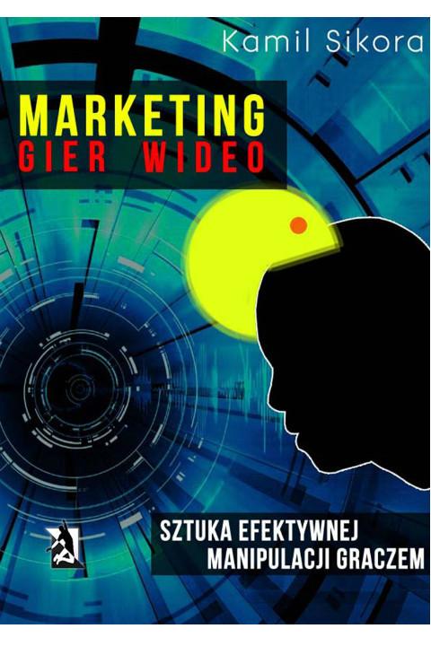 okładka Marketing gier wideo, Ebook | Kamil Sikora