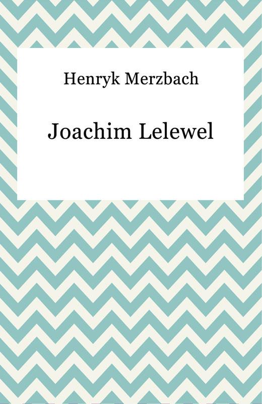 okładka Joachim Lelewelebook | epub, mobi | Henryk Merzbach
