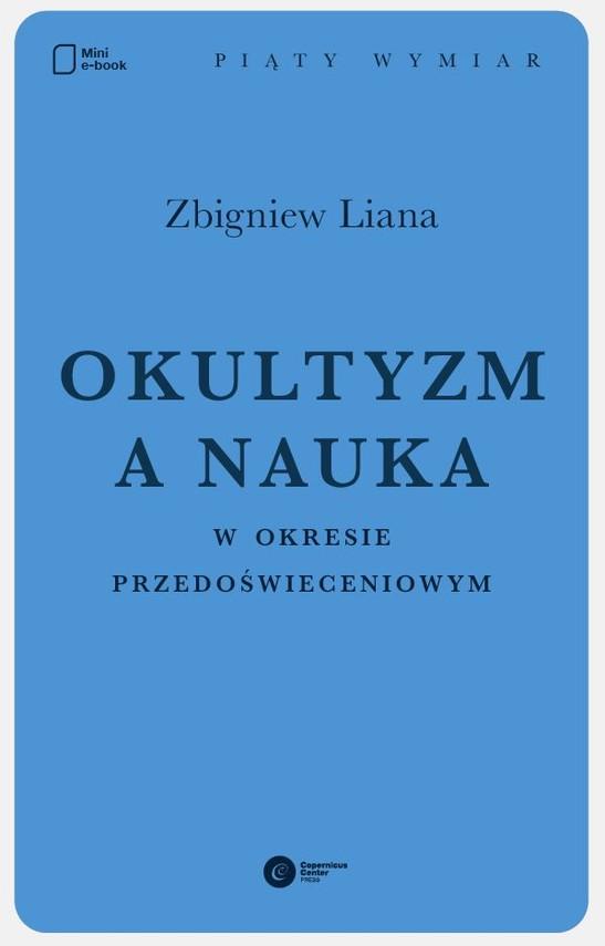 okładka Okultyzm a nauka w okresie przedoświeceniowym, Ebook | Zbigniew Liana