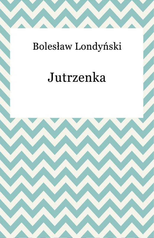okładka Jutrzenka, Ebook | Bolesław Londyński