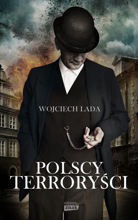 okładka Polscy terroryściebook | epub, mobi | Wojciech Lada