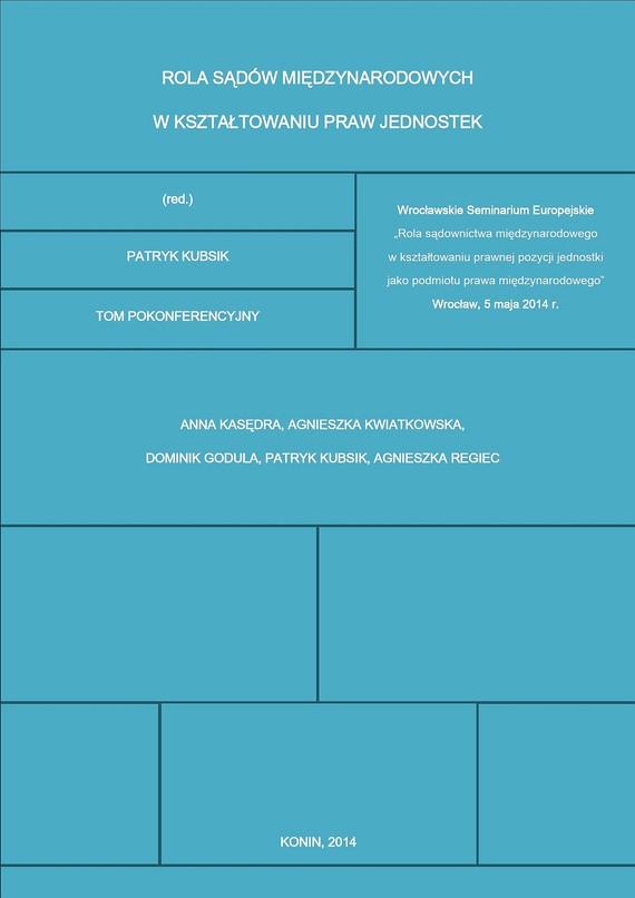 okładka Rola sądów międzynarodowych w kształtowaniu praw jednostekebook   epub, mobi   Patryk Kubsik