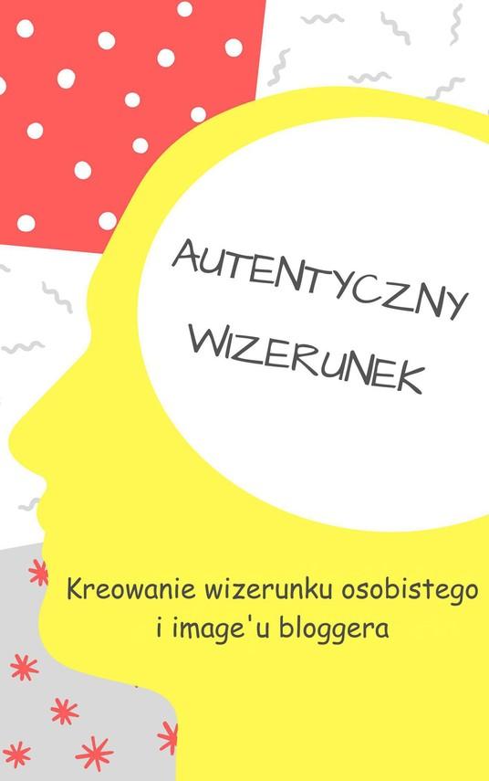 okładka Bloggerzy. Kreowanie wizerunku, Ebook   Barbara Celińska