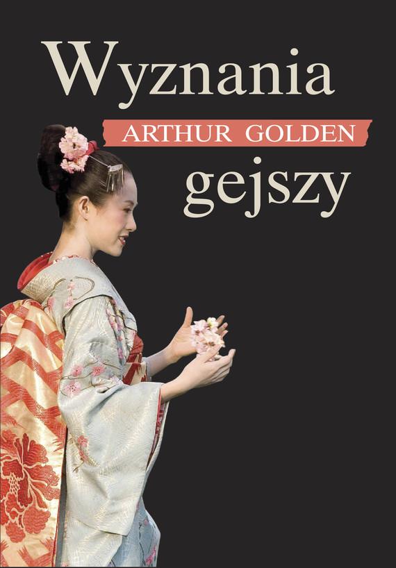 okładka Wyznania gejszyebook | epub, mobi | Arthur Golden