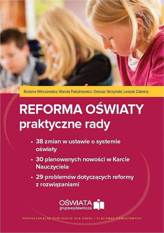 okładka Reforma oświaty praktyczne radyebook | pdf | Bożena  Winczewska, Dariusz  Skrzyński, Leszek  Zaleśny, Wanda  Pakulniewicz