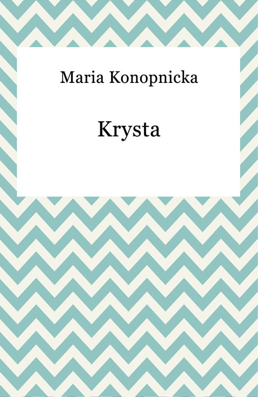 okładka Krystaebook | epub, mobi | Maria Konopnicka