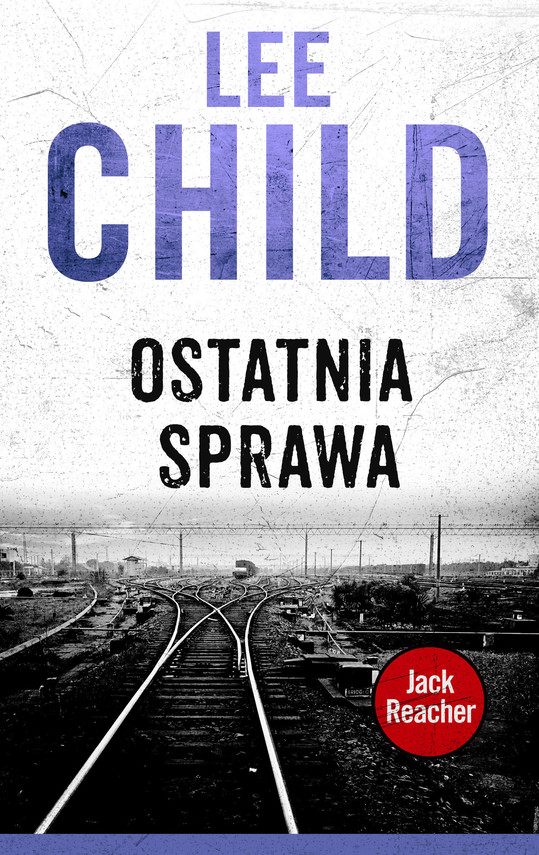 okładka Jack Reacher. Ostatnia sprawaebook | epub, mobi | Lee Child