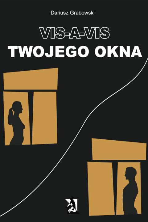 okładka Vis-a-vis Twojego okna, Ebook | Dariusz Grabowski