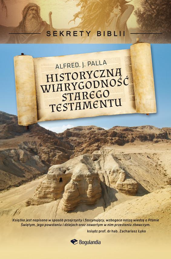 okładka Sekrety Biblii - Historyczna wiarygodność Starego Testamentuebook | epub, mobi | Alfred J. Palla