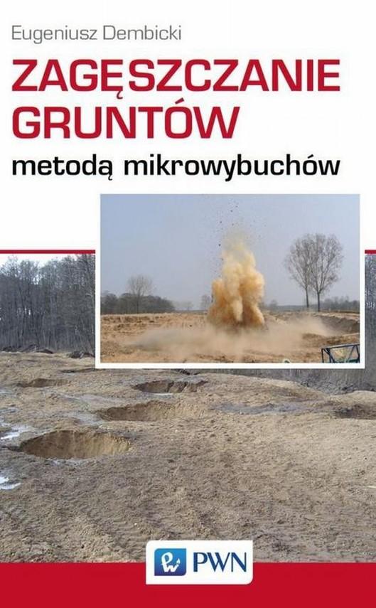 okładka Zagęszczanie gruntów metodą mikrowybuchówebook | epub, mobi | Eugeniusz  Dembicki