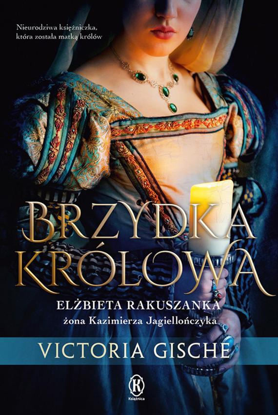 okładka Brzydka królowaebook | epub, mobi | Victoria Gische