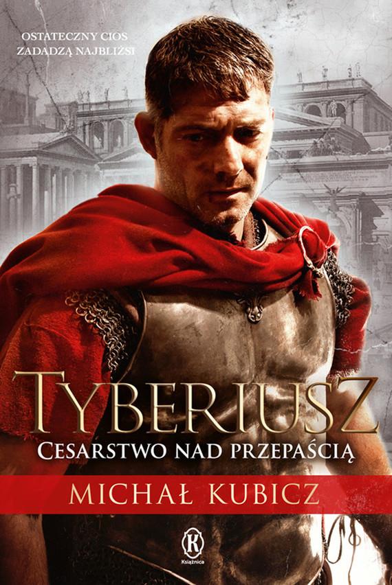 okładka Tyberiusz. Cesarstwo nad przepaściąebook | epub, mobi | Michał Kubicz