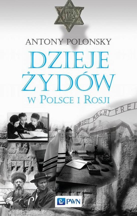 okładka Dzieje Żydów w Polsce i Rosjiebook | epub, mobi | Antony  Polonsky