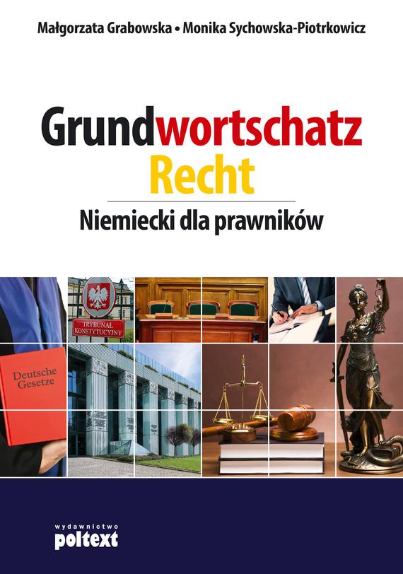 okładka Grundwortschatz Recht. Niemiecki dla prawnikówebook   epub, mobi   Małgorzata Grabowska, Monika Sychowska-Piotrkowicz