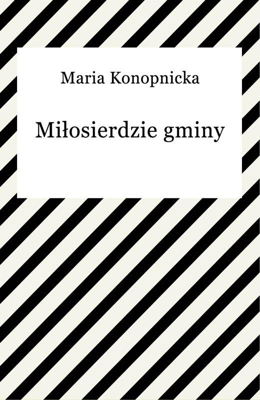 okładka Miłosierdzie gminyebook   epub, mobi   Maria Konopnicka