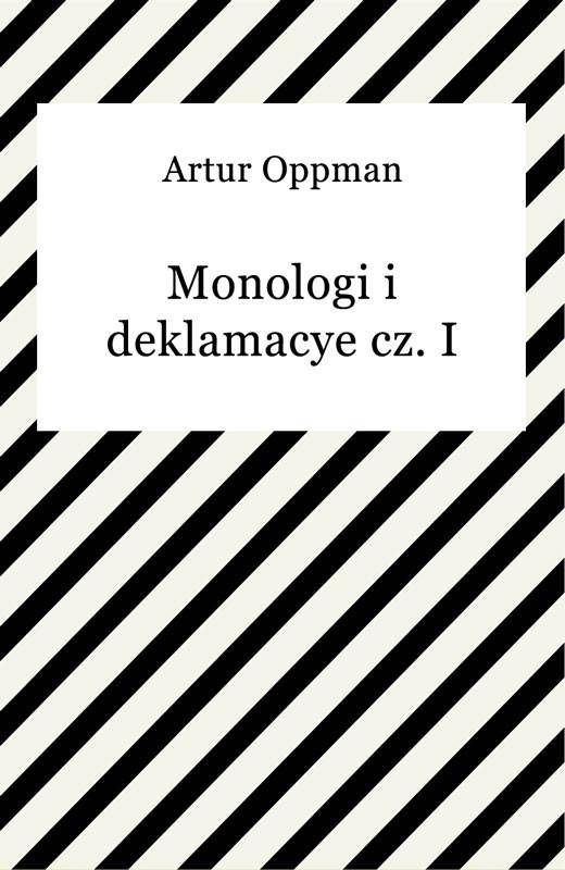 okładka Monologi i deklamacye cz. I, Ebook | Artur Oppman