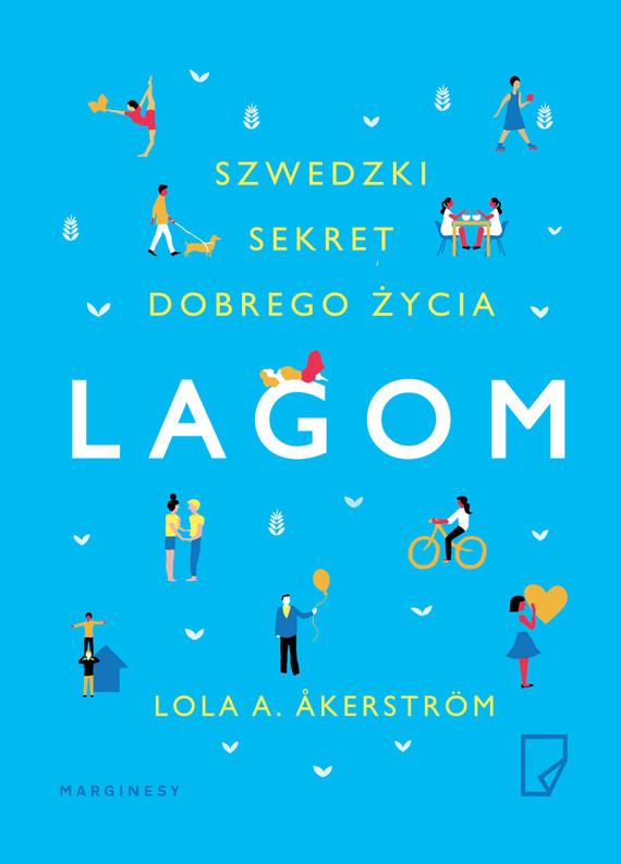 okładka Lagom. Szwedzki sekret dobrego życia, Ebook | Lola  A.  Åkerström