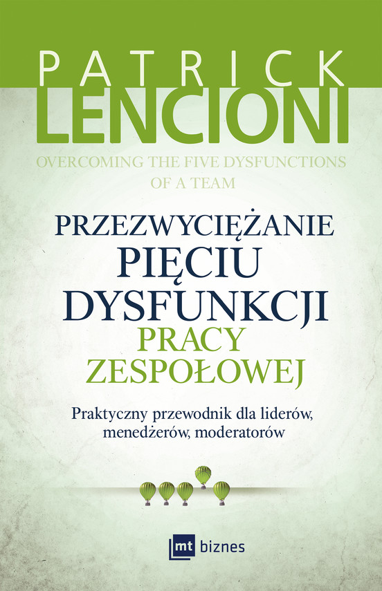 okładka Przezwyciężanie pięciu dysfunkcji pracy zespołowejebook | epub, mobi | Patrick Lencioni
